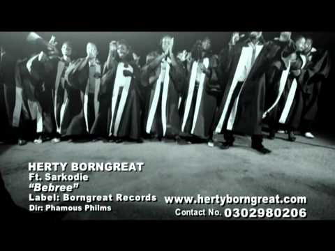Herty Borngreat - Bebree ft. Sarkodie [Official Video]