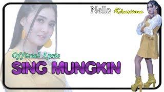 Sing Mungkin ~ Nella Kharisma   |   Official Lyric