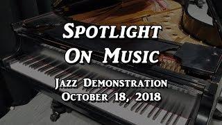 Spotlight On Music: Jazz Demonstration, 10/18/2018