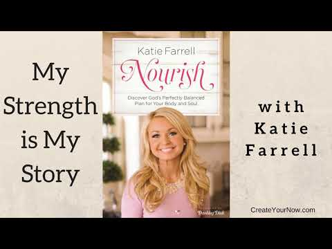 1132 My Strength Is My Story with Katie Farrell, Nourish