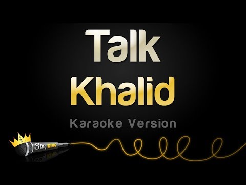 Khalid - Talk (Karaoke Version)
