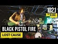 Black Pistol Fire Lost Cause Live At The Edge mp3