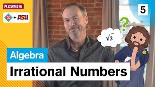 Irrational Numbers: Study Hall Algebra #5: ASU + Crash Course