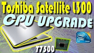 Установка Core 2 Duo T7500 на Toshiba Satellite L300+мелкий ремонт // CPU Upgrading on Toshiba L300