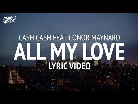 Cash Cash - All My Love (Lyrics) feat. Conor Maynard