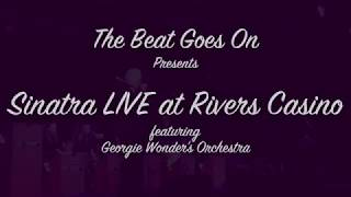 Joe Sinatra Live at Rivers Casino, featuring The Georgie Wonders Orchestra