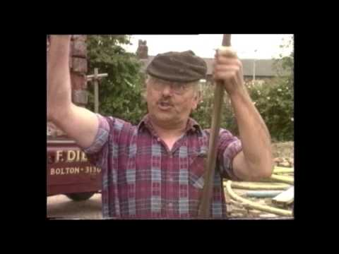 Fred Dibnah. The night watchman (very funny)
