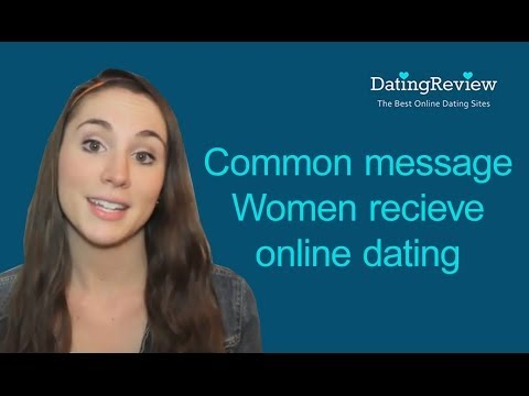 Common Messages Women Get Online Dating.