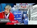 [The Point : World Affairs] Impact of Brexit on World Economy