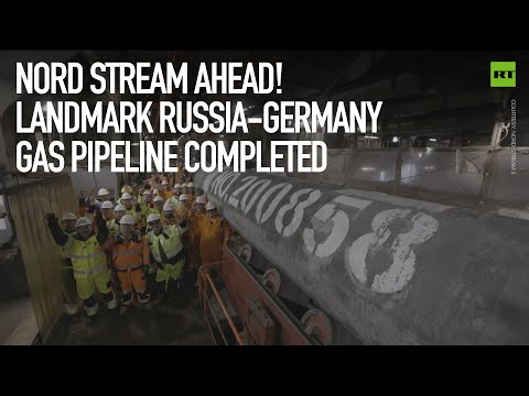 Nord Stream ahead! Landmark Russia-Germany gas pipeline completed