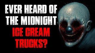 """""""Ever Heard Of The Midnight Ice Cream Trucks?"""" Creepypasta"""