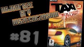 Najgorsze Gry Wszechczasów - Taxi 3: eXtreme Rush (Odcinek 81)