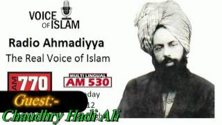 Radio Ahmadiyya 2011-12-04 AM530 - December 4th 2011 - Chaudhry Hadi Ali.