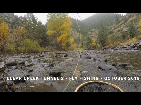 Clear Creek Near Tunnel 2 - Fly Fishing - October 2018