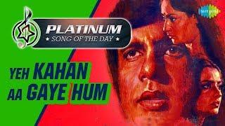 Platinum song of the day | Ye Kahan Aa Gaye Hum | 22nd February | R J Ruchi