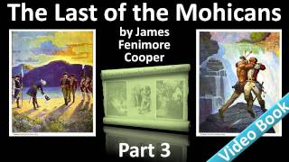 Part 3 - The Last of the Mohicans Audiobook by James Fenimore Cooper (Chs 11-14)(, 2011-11-14T23:23:14.000Z)