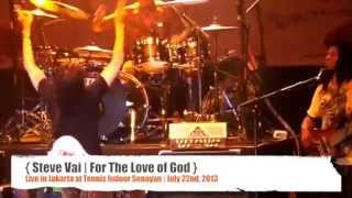 Steve Vai - Live in Jakarta Tennis Indoor Senayan 2013 - For the love of God