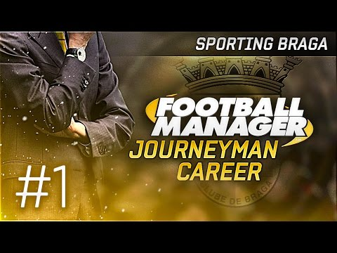 Football Manager 2015 Let's Play | Journeyman Career #1 - Braga | The Journey Begins!