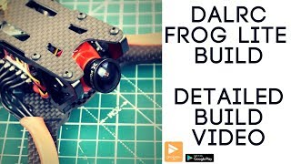How to build a FPV Freestyle Racing Drone 2018 // Dalrc Engine Combo, Frog Lite , Foxeer Arrow