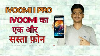 Ivoomi I Pro smartphone full specifications and review!! Latest launch by ivoomi in india