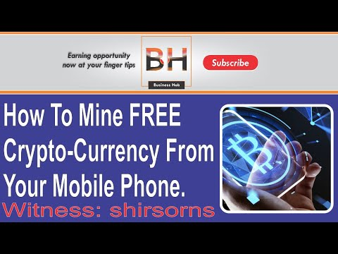 🔴 How To Mine Free Crypto – Currency From Your Mobile Phone (Witness Code: shirsorns)