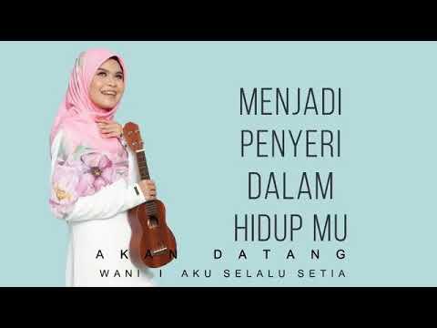 Wani - Aku Selalu Setia ( Teaser Official Lyric Video )