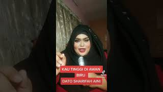 DATO' SHARIFAH AINI KAU TINGGI DI AWAN BIRU FATTY STYLE