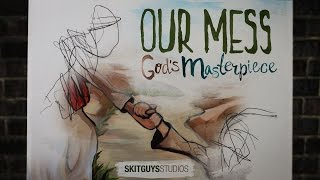 Our Mess, God