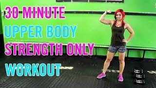 30 Minute Upper Body BLAST | Arms, Chest & Back Strength Workout with Dumbbells!