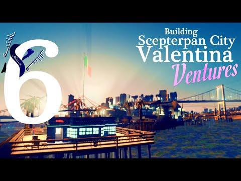 Cities: Skylines Scepterpan City - #6 - Valentina Ventures