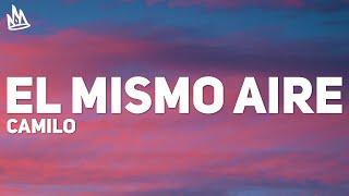 Camilo - El Mismo Aire (Letra)