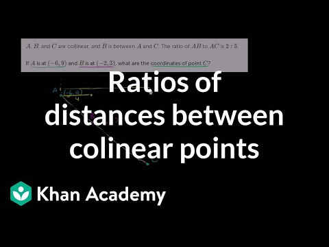 Ratios of distances between colinear points | Analytic geometry | Geometry | Khan Academy