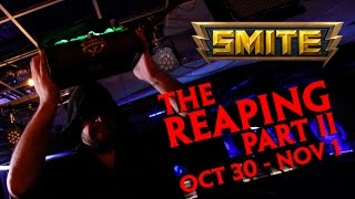 SMITE - The Reaping Part II (October 30 - November 1)