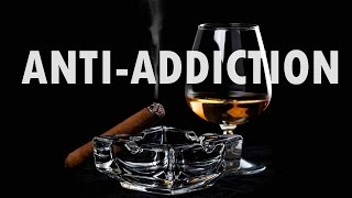 Anti-Addiction - Boost Your Strength To Overcome Addiction with Binaural Beats