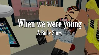 Repeat youtube video When We Were Young | BULLY STORY (Roblox Music Video)