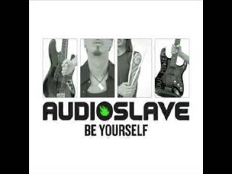 Audioslave - Be Yourself (Audio)