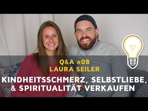 Q&A #08: Laura Seiler 💡 Kindheitsschmerz überwinden, Spiritualität verkaufen, sich lieben & Ängste