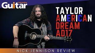 Taylor American Dream AD17 Blacktop | Review | Nick Jennison