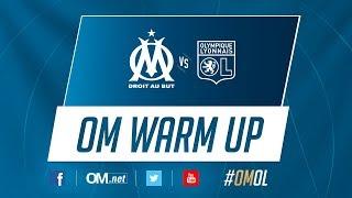 Suivez en direct l'échauffement avant OM  Olympique Lyonnais