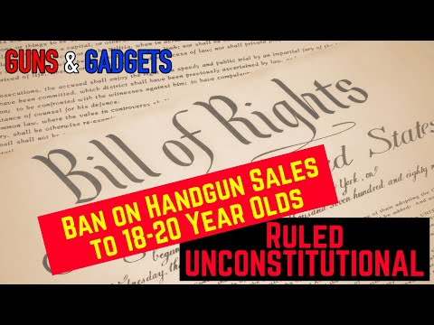 Ban on Handgun Sales to 18-20 Year Olds Ruled UNCONSTITUTION