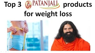 Top 3 patanjali products for weight loss