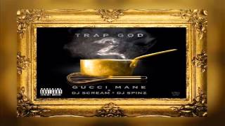 Gucci Mane - You Gon Love Me (Trap God 2)
