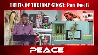 Fruits of the Holy Ghost Part One B(JOY/PEACE)