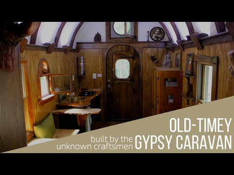 An Old-Timey Gypsy Caravan built by The Unknown Craftsmen