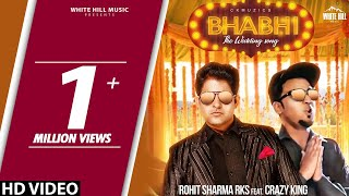 Bhabhi The Wedding Song | Rohit Sharma RKS & Crazy King | New Hindi Party Song | White Hill Music