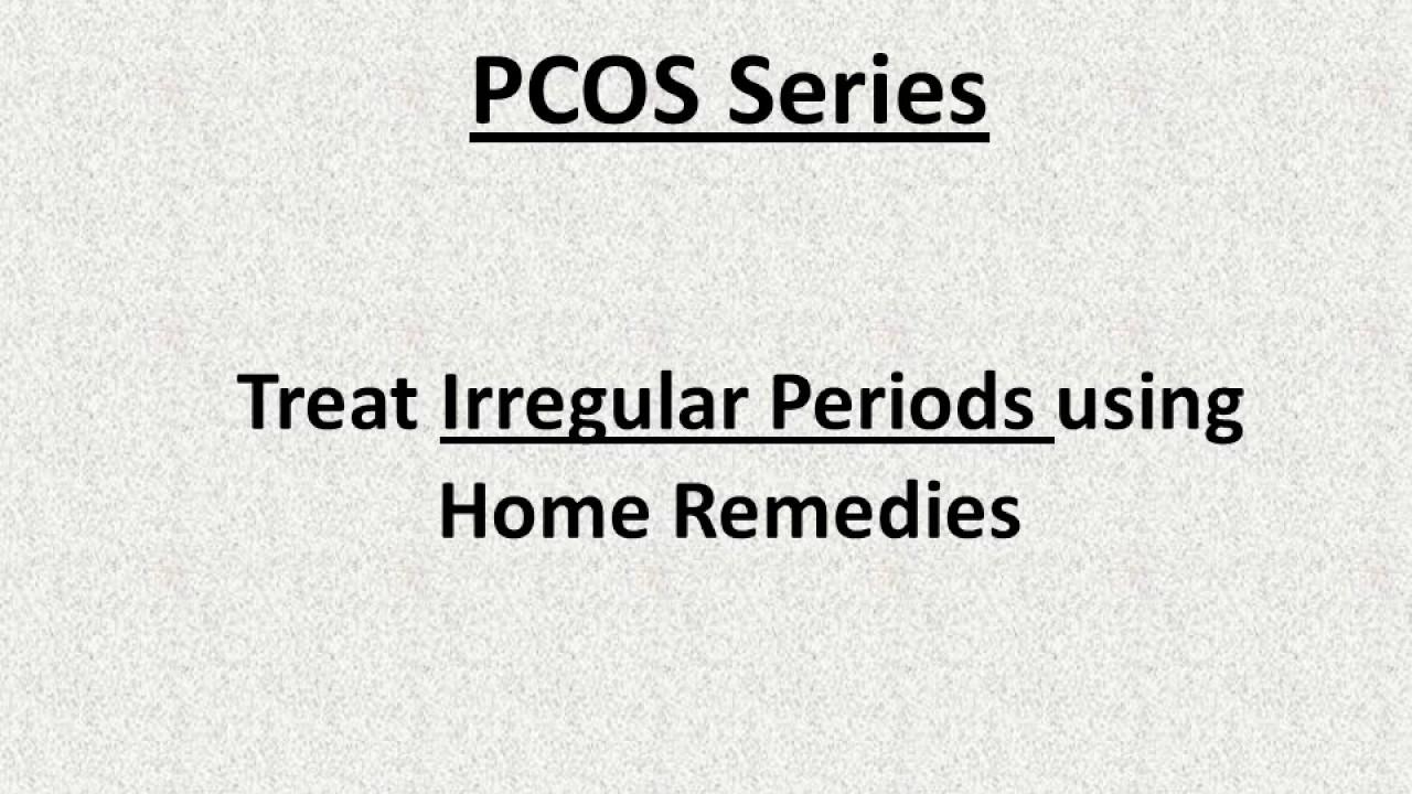 Pcos Series Irregular Periods Home Made Remedies Urdu Hindi N