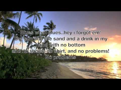 Kenny Chesney - No shoes, No shirt, No problems - Lyrics