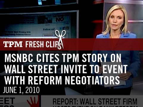 MSNBC Cites TPM Story On Wall Street Invite To Event With Reform Negotiators