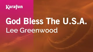Karaoke God Bless The U.S.A. - Lee Greenwood *