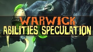 WARWICK REWORK ABILITIES PREVIEW SPECULATION - League of Legends